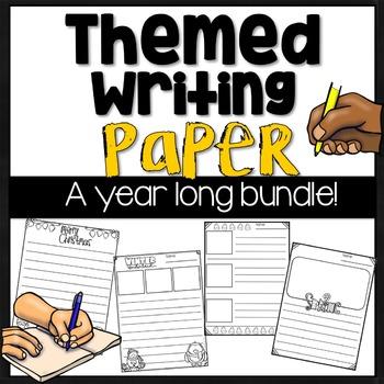 Themed Writing Paper Year Long Bundle!