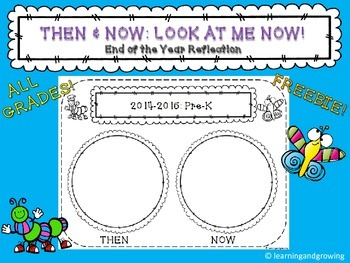 Then & Now: Look At Me Now! (End of Year Reflection) FREE!!