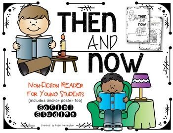 {Then and Now} Non Fiction Reader & Anchor Chart - First Grade