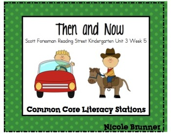 Then and Now Reading Street Unit 3 Week 5 Common Core Lite