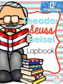 Theodor Seuss Geisel Biography Research Lapbook {13 foldables}