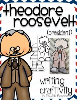 "Theodore Roosevelt ""Craftivity"" Writing page (President)"