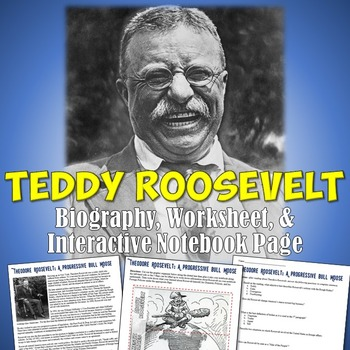 Theodore Roosevelt Reading, Interactive Notebook, & Worksheet
