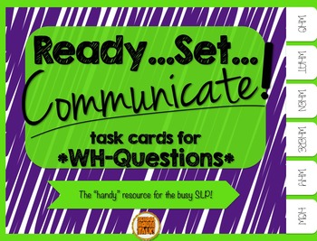 Ready, Set, Communicate! {task cards for Wh-Questions}