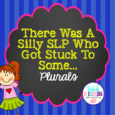 There Was A Silly SLP Who Got Stuck To Some Plurals Speech