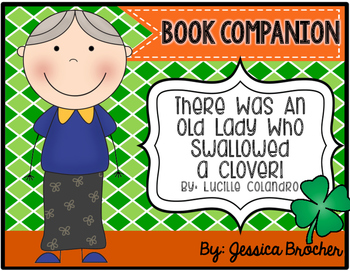 There Was An Old Lady Who Swallowed A Clover: A Book Companion