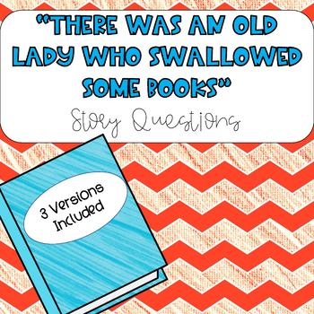 "Story Questions for ""There Was An Old Lady Who Swallowed A"