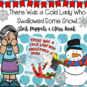 There Was a Cold Lady Who Swallowed Some Snow Stick Puppet
