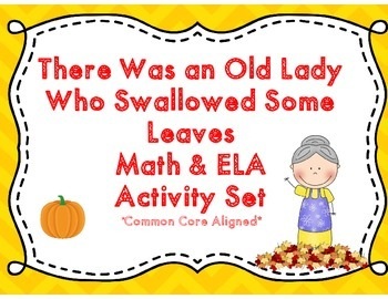 There Was an Old Lady Who Swallowed Some Leaves Math & ELA