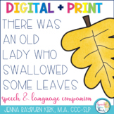 There Was an Old Lady Who Swallowed Some Leaves: Speech &