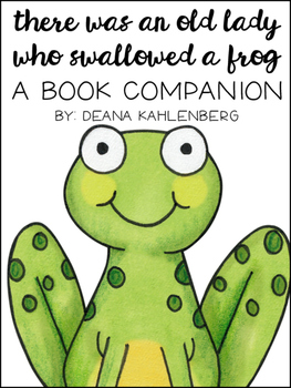 There Was an Old Lady Who Swallowed a Frog {Book Companion}