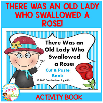 There Was an Old Lady Who Swallowed a Rose! Cut & Paste Book