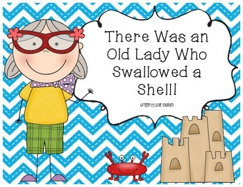 There Was an Old Lady Who Swallowed a Shell! Literacy & Ma