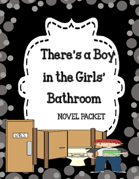 There's a Boy in the Girls Bathroom ( Comprehension & Vocabulary)