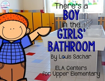 There's a Boy in the Girls' Bathroom ELA Centers