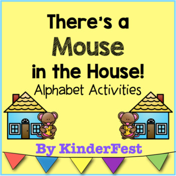 There's a Mouse in the House! Alphabet Activities