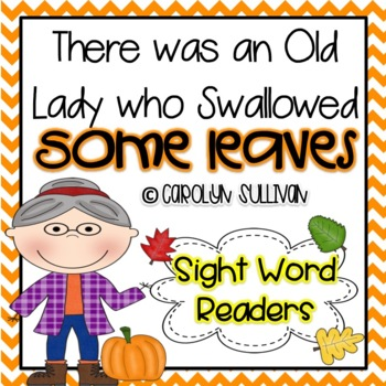 There was an old Lady Who Swallowed Some Leaves - Sight Wo