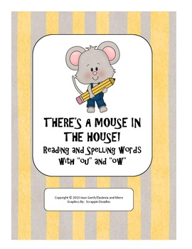 There's A Mouse in the House! Reading and Spelling Words w