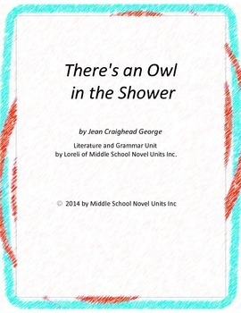 There's an Owl in the Shower Novel Unit with Literary and