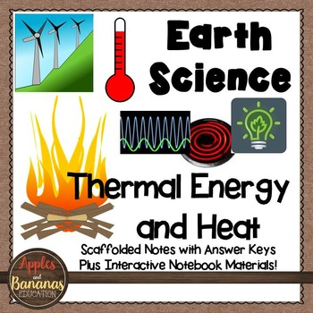 Thermal Energy and Heat: Earth Science Scaffolded Notes an