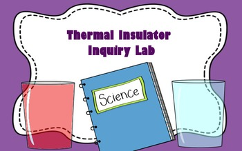 Thermal Insulators Inquiry Lab