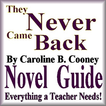 They Never Came Back Literature Guide Caroline B. Cooney N