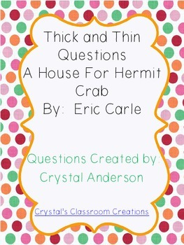 Thick and Thin Questions A House For Hermit Crab