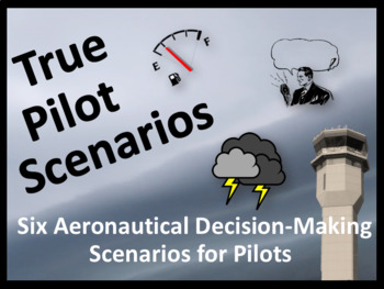 True Pilot Scenarios!  Six Aeronautical Decision-Making Sc