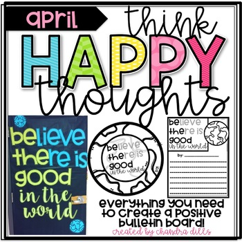 Think Happy Thoughts- April- Be the Good in the World!