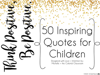Think Positive, Be Positive. [[ 50 Inspiring Quotes for Ch