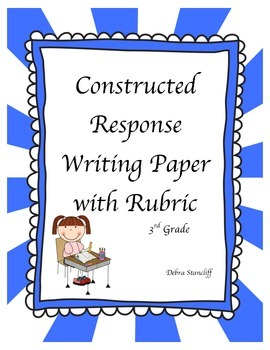 Third Grade Constructed Response Writing Paper with Rubric