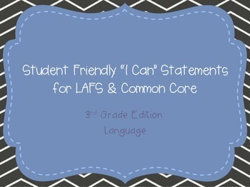 """Third Grade """"I Can"""" Statements LAFS & Common Core Language"""