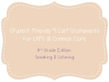 "Third Grade ""I Can"" Statements LAFS & Common Core Speaking"