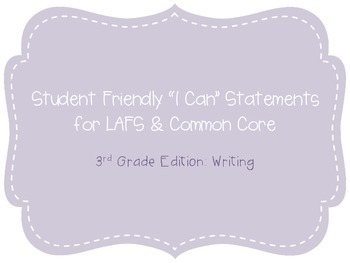"Third Grade ""I Can"" Statements LAFS & Common Core Writing Plain"