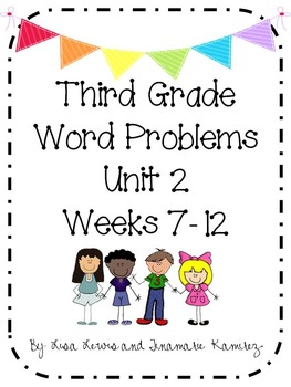 Third Grade Word Problems Unit 2 {Weeks 7-12}