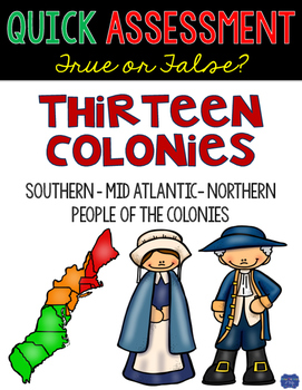 13 Colonies Assessment Quick True or False Test for Coloni