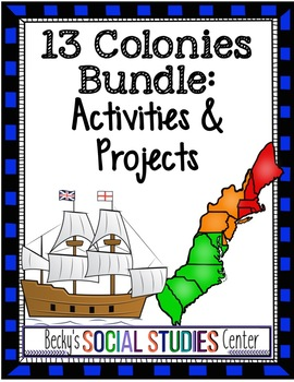 Thirteen Colonies Bundle: 8 Engaging Activities and Projects