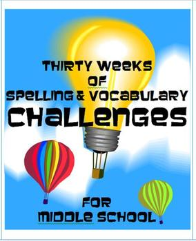 Thirty Weeks of Spelling & Vocabulary Challenges for Middl