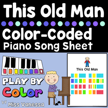 This Old Man Color-Coded Piano Song Sheet ~ Play by Color!