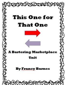 This One for That One- A Bartering Unit