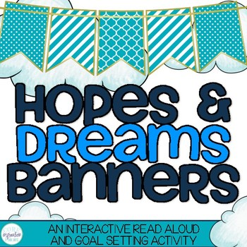 Hopes and Dreams Banners - Back To School Read Aloud and G