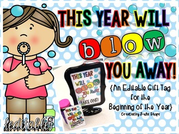 This Year Will BLOW You Away! {Editable Gift Tag for the B