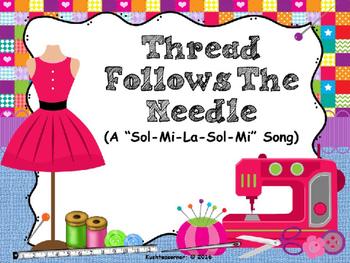 "Thread Follows the Needle - A ""Sol-Mi-La-Sol-Mi"" Song:  PP"