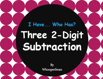 Three 2-Digit Subtraction - I Have, Who Has