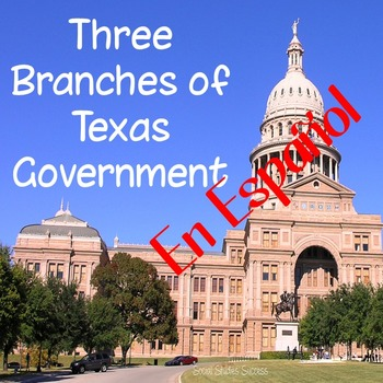 3 Branches of Texas Government - In Spanish!