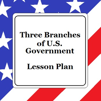 Three Branches of U.S. Government Lesson Plan