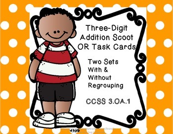 3 Digit Addition Scoot/Task Cards-Two sets(with & without
