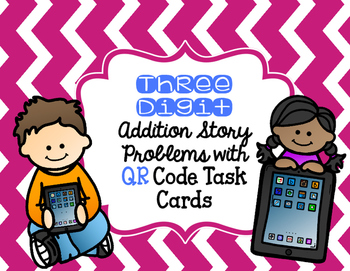 Three Digit Addition Story Problems with QR Code Task Cards