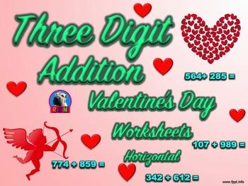 Three Digit Addition - Valentine's Day Themed Worksheets -