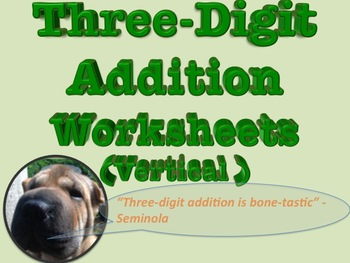 Three Digit Addition Worksheets - 15 pages (Vertical)